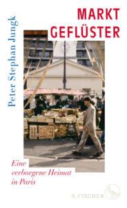 Peter Stephan Jungk: Marktgeflüster
